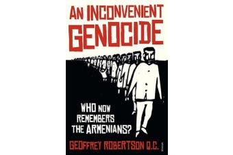 Inconvenient Genocide - Who Now Remembers the Armenians?, An