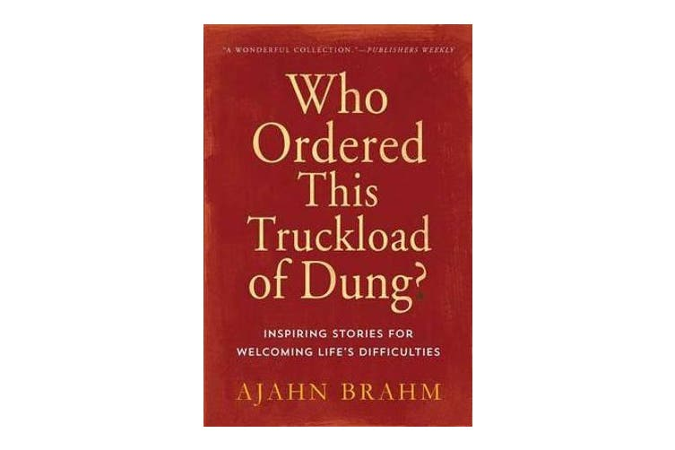 Who Ordered This Truckload of Dung? - Inspiring Stories for Welcoming Life's Difficulties