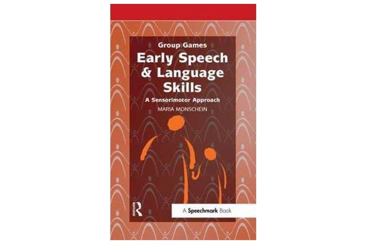 Early Speech & Language Skills - A Sensorimotor Approach