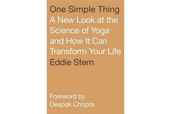 One Simple Thing - A New Look at the Science of Yoga and How it Can Transform Your Life