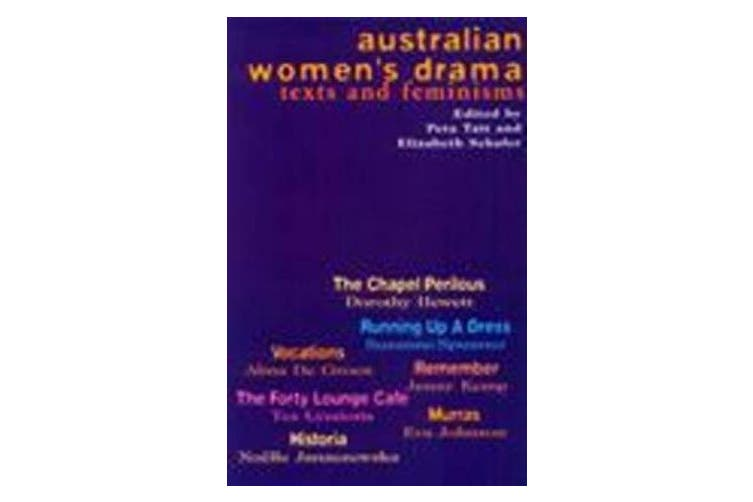 Australian Women's Drama - Texts and Feminisms