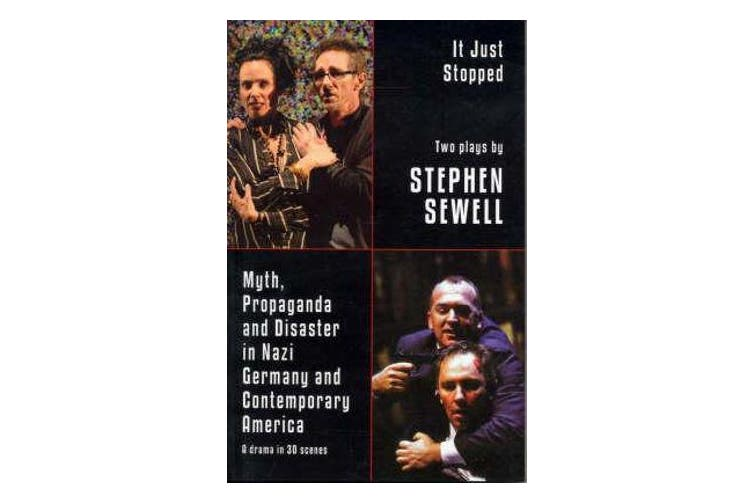 Myth, Propaganda and Disaster in Nazi Germany and Contemporary America and It Just Stopped - Two plays