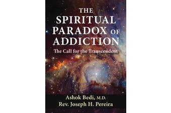 The Spiritual Paradox of Addiction - The Call for the Transcendent