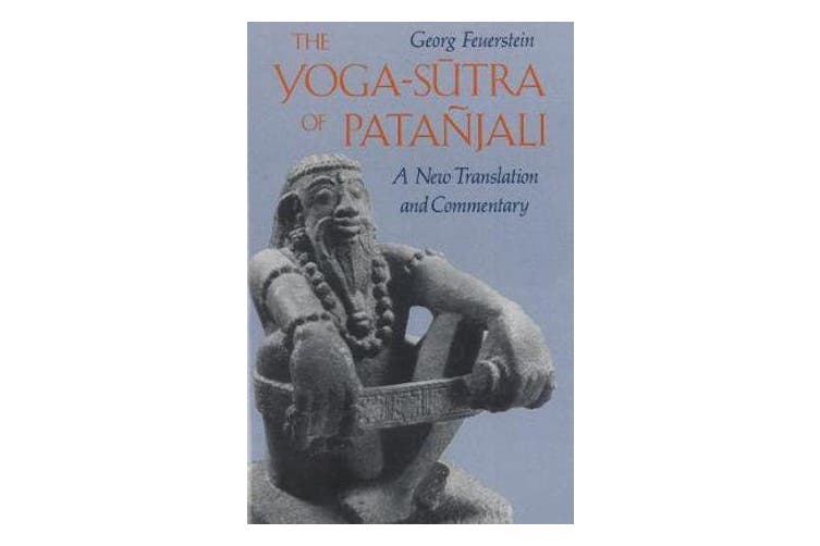The Yoga-Sutra of Patanjali - A New Translation and Commentary