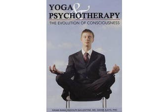 Yoga and Psychotherapy - The Evolution of Consciousness