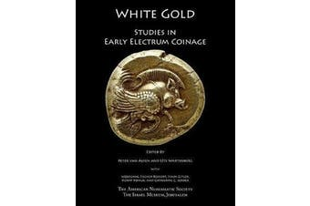 White Gold - Studies in Early Electrum Coinage