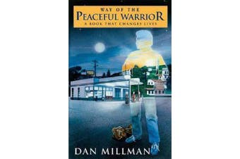 The Way of the Peaceful Warrior - a Book That Changes Lives