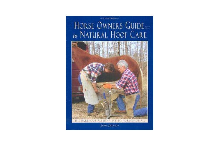 Horse Owner's Guide to Natural Hoof Care