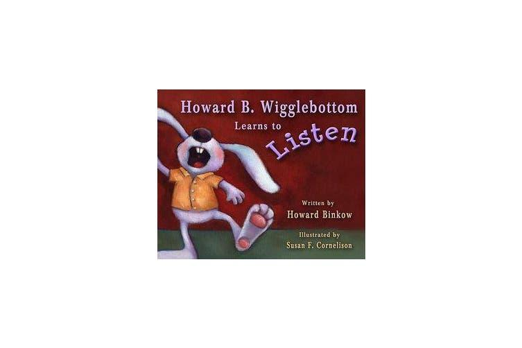 Howard B Wigglebottom Learns To Listen