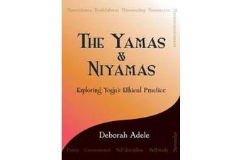 The Yamas & Niyamas - Exploring Yoga's Ethical Practice