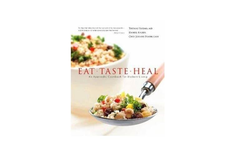 Eat, Taste, Heal - An Ayurevdic Cookbook for Modern Living