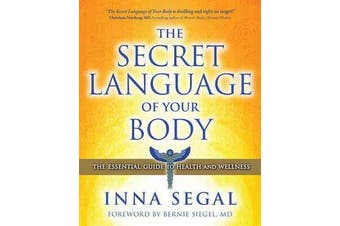 The Secret Language of Your Body - The Essential Guide to Healing