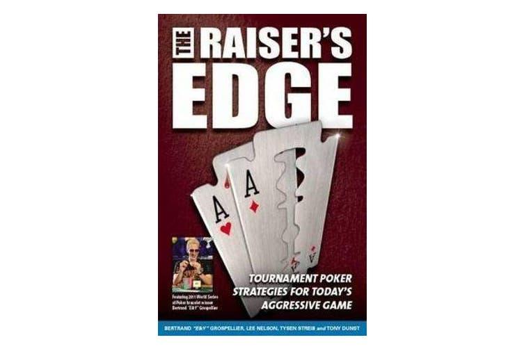 Raiser's Edge - Tournament Poker Strategies for Today's Aggressive Game