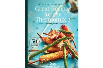 Great Recipes for the Thermomix 2 - By TMix+, Great food, from all over!