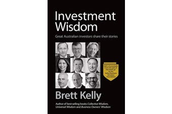 Investment Wisdom - Great Australian Investors Share Their Stories