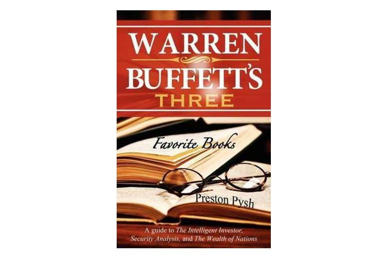 Warren Buffett's 3 Favorite Books - A Guide to The Intelligent Investor, Security Analysis, and The Wealth of Nations