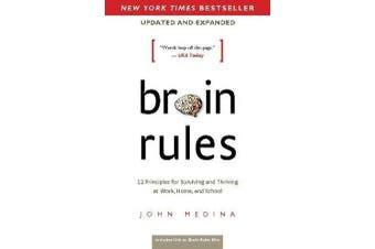 Brain Rules (Updated and Expanded) - 12 Principles for Surviving and Thriving at Work, Home, and School