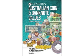 Renniks Australian Coin & Banknote Values 30th Edition - The Leading Guide for Australian Coin and Banknote Values. 1800-2020