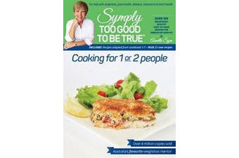 Symply Too Good To Be True Cooking for 1 or 2 People