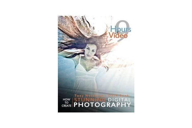 Tony Northrup's DSLR Book - How to Create Stunning Digital Photography