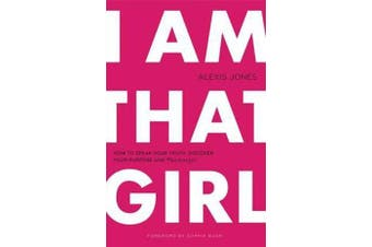I am That Girl - How to Speak Your Truth, Discover Your Purpose & #bethatgirl
