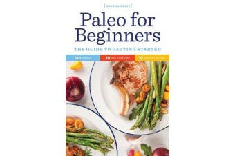 Paleo for Beginners - The Guide to Getting Started