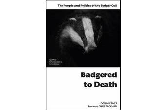 Badgered to Death: The People and Politics of the Badger Cull - Introduction by Chris Packham