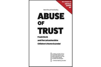 Abuse of Trust - Frank Beck and the Leicestershire Children's Home Scandal