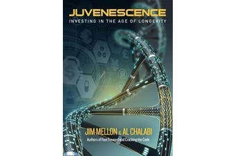 Juvenescence - Investing in the Age of Longevity