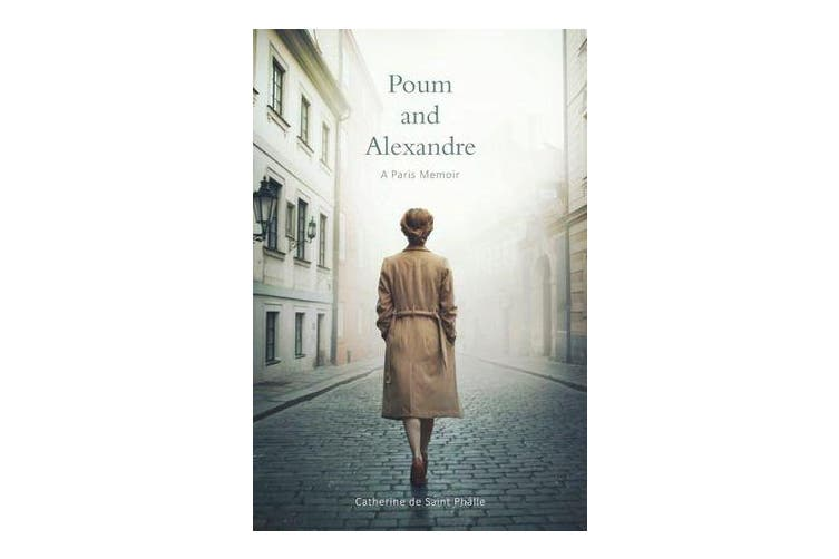 Poum and Alexandre - A Paris Memoir