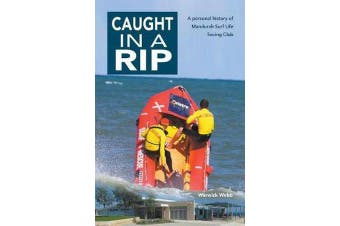 Caught in a Rip - A Personal History of Mandurah Surf Life Saving Club