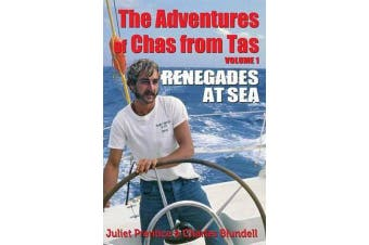 The Adventures of Chas from Tas - Renegades at Sea