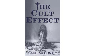 The Cult Effect - A True Story of Mind Control in Australia 1996 - 2010