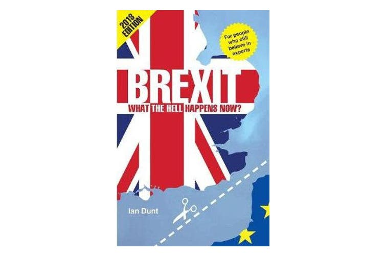 Brexit: What the Hell Happens Now? - Your Quick Guide