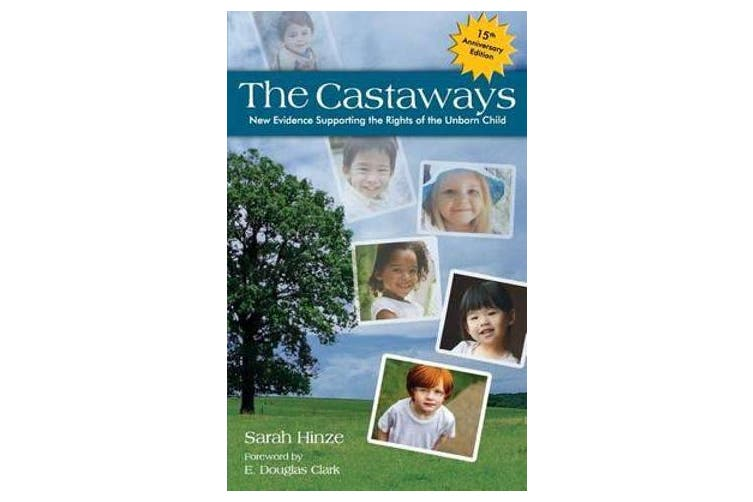 The Castaways - New Evidence Supporting the Rights of the Unborn Child