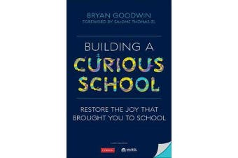 Building a Curious School - Restore the Joy That Brought You to School