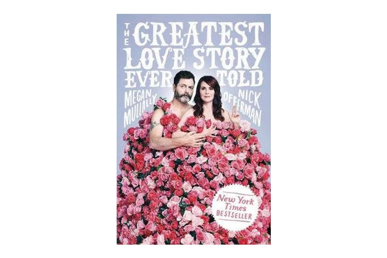 The Greatest Love Story Ever Told - An Oral History
