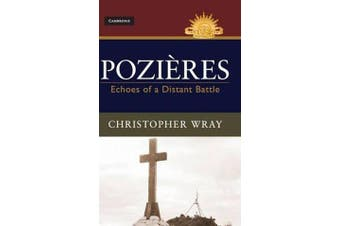 Pozieres - Echoes of a Distant Battle