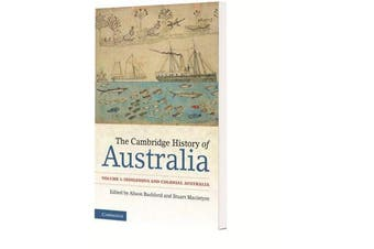 The Cambridge History of Australia - Volume 1, Indigenous and Colonial Australia