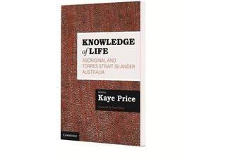 Knowledge of Life - Aboriginal and Torres Strait Islander Australia