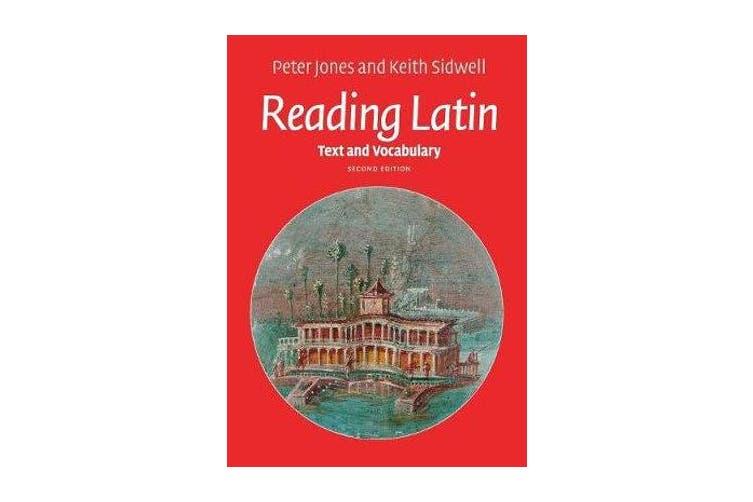 Reading Latin - Text and Vocabulary
