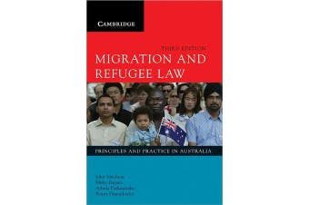 Migration and Refugee Law - Principles and Practice in Australia