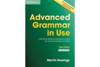Advanced Grammar in Use with Answers - A Self-Study Reference and Practice Book for Advanced Learners of English