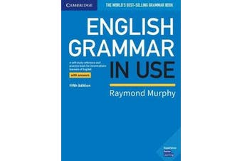 English Grammar in Use Book with Answers - A Self-study Reference and Practice Book for Intermediate Learners of English