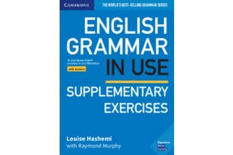 English Grammar in Use Supplementary Exercises Book with Answers - To Accompany English Grammar in Use Fifth Edition