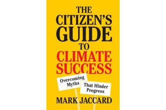 The Citizen's Guide to Climate Success - Overcoming Myths that Hinder Progress