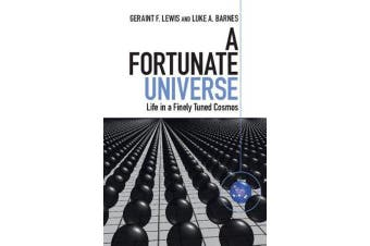 A Fortunate Universe - Life in a Finely Tuned Cosmos