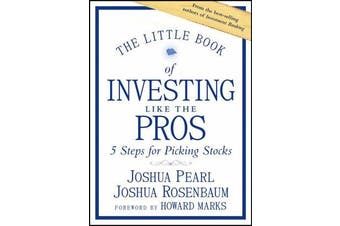 The Little Book of Investing Like the Pros - Five Steps for Picking Stocks