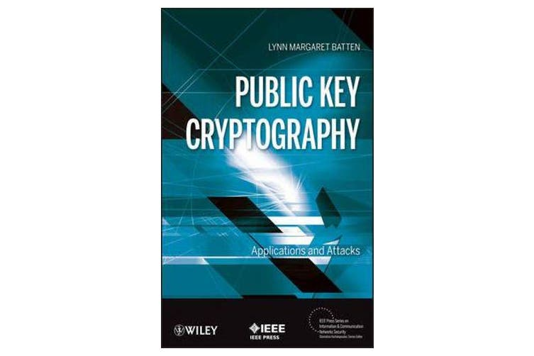 Public Key Cryptography - Applications and Attacks