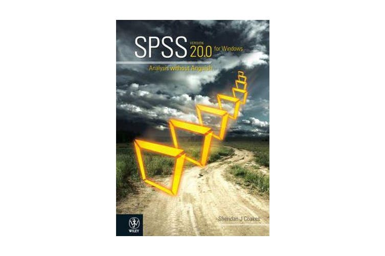 SPSS Version 20.0 for Windows - Analysis without Anguish